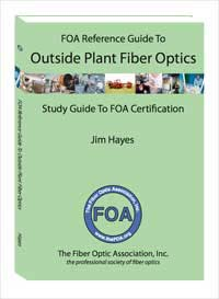FOA Reference Guide to OSP Fiber Optics book