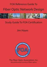 FOA Reference Guide to Fiber Optics Network Design  book