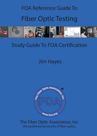 FOA Reference Guide to Fiber Optics Testing book